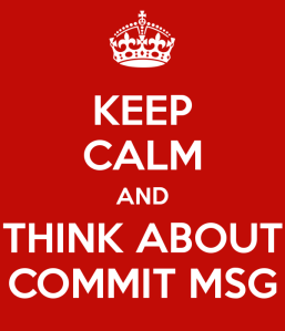 keep-calm-and-think-about-commit-msg